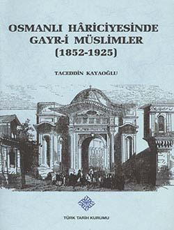 Osmanlı Hariciyesinde Gayr-i Müslimler (1852-1925), 2013