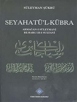 Seyahatü`l-Kübra Armağan-ı Süleymani Be-Bargâh-ı Sultanî, 2013