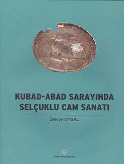 Kubad-Abad Sarayında Selçuklu Cam Sanatı, 2013
