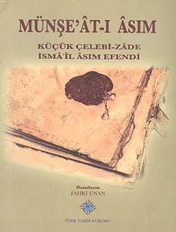 Münşe`at-ı Asım, Küçük Çelebi-zâde İsmâ`îl Âsım Efendi, 2013