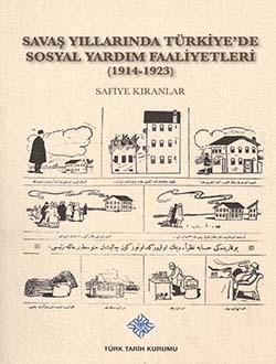 Savaş Yıllarında Türkiye`de Sosyal Yardım Faaliyetleri (1914-1923), 2013