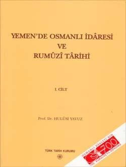 Yemen`de Osmanlı İdâresi ve Rumûzî Târihi I. ve II. Cilt (Takım), 2003