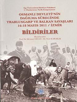 Osmanlı Devleti`nin Dağılma Sürecinde Trablusgarp ve Balkan Savaşları 16-18 Mayıs 2011/İzmir BİLDİRİLER, 2013