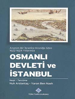 Anonim Bir İbranice Kroniğine Göre 1622-1624 Yıllarında Osmanlı Devleti ve İstanbul, 2013