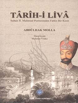 Tarih-i Liva Sultan II. Mahmud Portresinden Farklı Bir Kesit, Abdülhak Molla, 2013