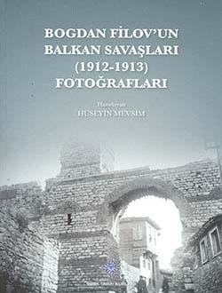 Bogdan Filov`un Balkan Savaşları (1912 - 1913) Fotoğrafları, 2013