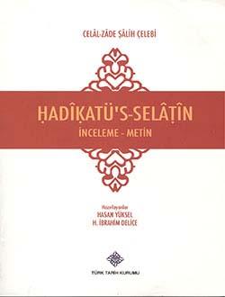 Hadikatü`s-Selatin İnceleme - Metin, Celâl-Zâde Sâlih Çelebi, 2013