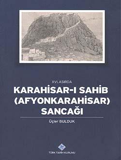 XVI. Asırda Karahisar-ı Sahib (Afyonkarahisar) Sancağı, 2013