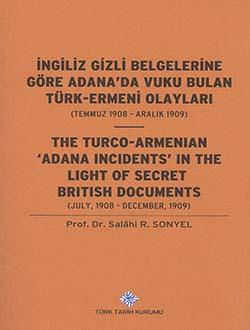 İngiliz Gizli Belgelerine Göre Adana`da Vuku Bulan Türk-Ermeni Olayları (Temmuz 1908-Aralık 1909), 2014