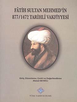 Fatih Sultan Mehmed`in 877/1472 Tarihli Vakfiyyesi, 2013