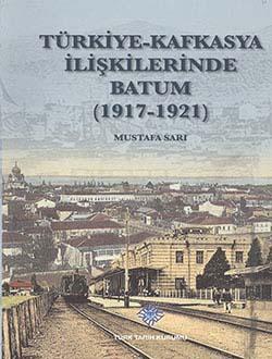Türkiye-Kafkasya İlişkilerinde Batum (1917-1921), 2014