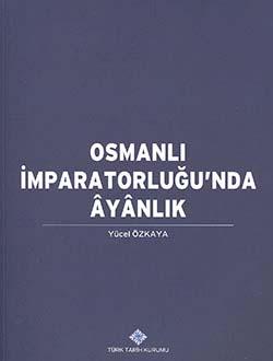Osmanlı İmparatorluğu`nda Ayanlık, 2014
