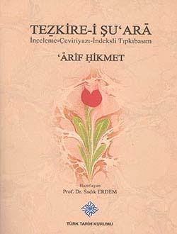 Tezkire-i Şu`ara İnceleme-Çevri-İndeksli Tıpkıbasım, Arif Hikmet, 2014