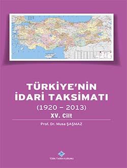 Türkiye`nin İdari Taksimatı (1920 - 2013) 15. Cilt, 0