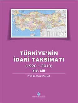 Türkiye`nin İdari Taksimatı (1920 - 2013) 14. Cilt, 0