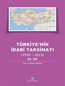 Türkiye`nin İdari Taksimatı (1920 - 2013) 7. Cilt, 0
