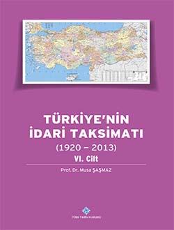 Türkiye`nin İdari Taksimatı (1920 - 2013) 6. Cilt, 0