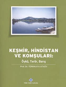 Keşmir, Hindistan ve Komşuları: Öykü, Terör, Barış, Prof.Dr. Türkkaya, ATAÖV, 2014