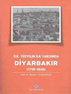 XIX. Yüzyılın İlk Yarısında Diyarbakır (1790-1840), 2014