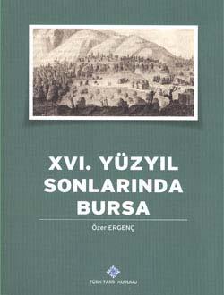 XVI. Yüzyılın Sonlarında Bursa, 2014