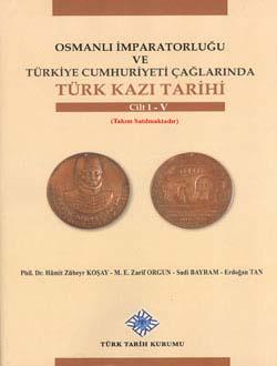 Osmanlı İmparatorluğu ve Türkiye Cumhuriyeti Çağlarında Türk Kazı Tarihi I-V. Cilt (Takım Satılmaktadır), 2013