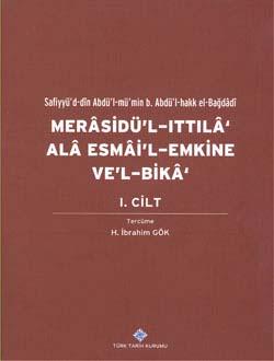 Merasidü`l-Ittıla` Alâ Esmâi`l-Emkine Ve`l-Bikâ I. Cilt, Sefiyyü`d-dîn Abdü`l-mü`min b. Abdü`l-hakk el-Bağdâdî, 2014