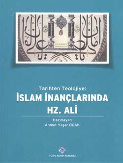 Tarihten Teolojiye İslam İnançlarında Hz. Ali, 2014