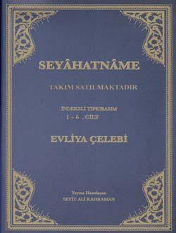 Evliya Çelebi; Seyahatname,  (İndeksli Tıpkıbasım) 1-6 CİLT  (Takım Satılmaktadır), 2013
