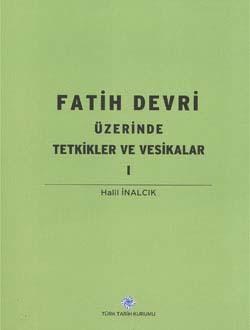 Fatih Devri Üzerinde Tetkikler ve Vesikalar I, 2014
