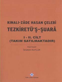 Tezkiretü`ş-Şuarâ I-II (Takım) - Kınalı-Zade Hasan Çelebi, 2014