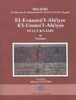 El-Evamirü`l-Alâ`iyye fi`l-Umûri`l-Alâ`iyye Selçukname II. Tercüme, 2014