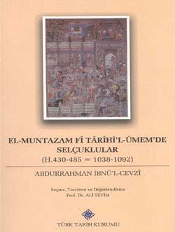 El-Muntazam Fî Târîhi`l-Ümem`de Selçuklular (H.430-483=1038-1092), Abdurrahman İbnü`l-Cevzî, 0