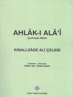 Ahlak-ı Alâ-î Çeviriyazı Metin, Kınalı-zade Ali ÇELEBİ, 2014