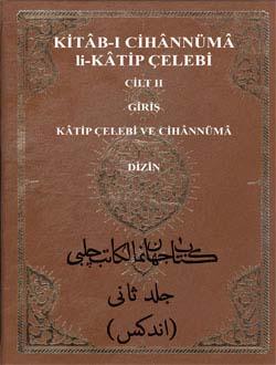 Kitab-ı Cihannüma li-Kâtip Çelebi Cilt II: GİRİŞ Kâtip Çelebi ve Cihannüma: DİZİN, 2013