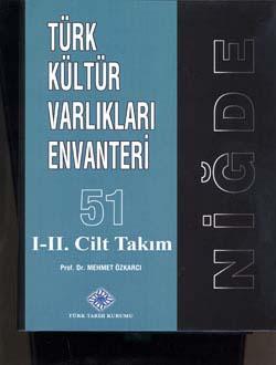 Türk Kültür Varlıkları Envanteri 51: NİĞDE I-II. (Takım Satılmaktadır), 2014