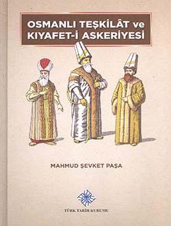 Osmanlı Teşkilat ve Kıyafet-i Askeriyyesi, Mahmud Şevket Paşa, 2014