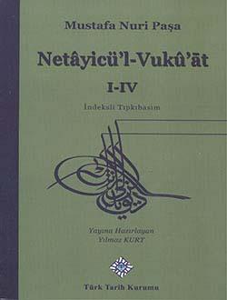 Netayicü`l-Vukû`at I-IV, İndeksli Tıpkıbasım, Mustafa Nuri Paşa, 2014