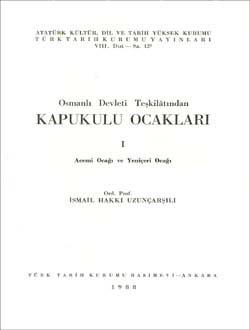 Osmanlı Devleti Teşkilâtından Kapukulu Ocakları - I, 1988