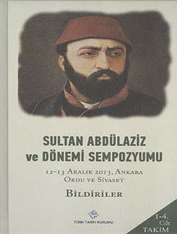 Sultan Abdülaziz ve Dönemi Sempozyumu: 12-13 Aralık 2013, Ankara Sosyo-Kültürel ve Ekonomik Hayat: Bildiriler 1-4 Cilt (Takım), 2014