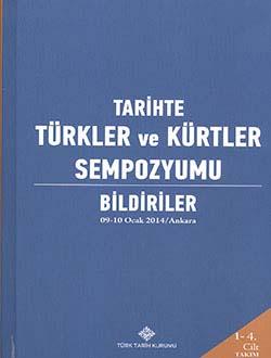 Tarihte Türkler ve Kürtler Sempozyumu: Bildiriler 09-10 Ocak 2014, Ankara, 2014