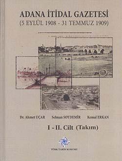 Adana İtidal Gazetesi (5 Eylül 1908 - 31 Temmuz 1909) I-II. Cilt (Takım), 2014