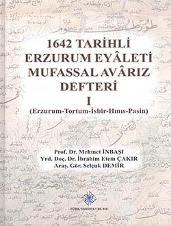 1642 Tarihli Erzurum Eyaleti Mufassal Avarız Defteri I (Erzurum-Tortum-İsbir-Hınıs-Pasin), 2014