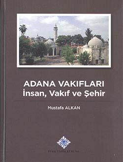 Adana Vakıfları İnsan, Vakıf ve Şehir, 2014