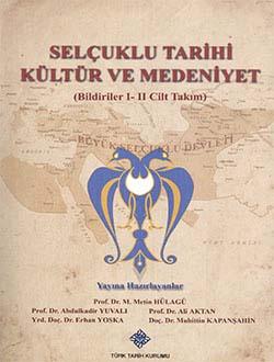 Selçuklu Sempozyumu: Selçuklu Tarihi Kültür ve Medeniyet (Bildiriler I-II Cilt Takım), 2014
