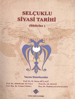 Selçuklu Sempozyumu: Selçuklu Siyasi Tarihi (Bildiriler), 2014
